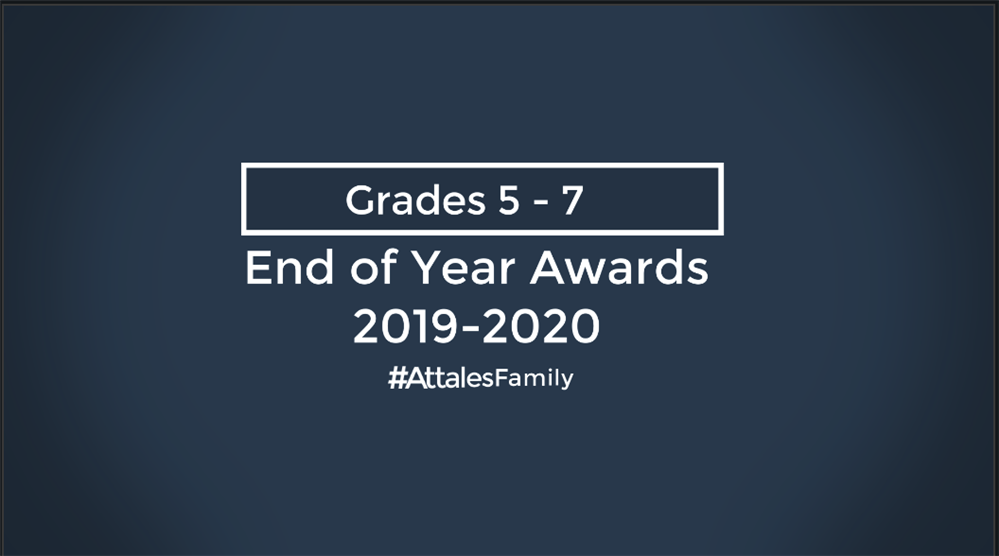 Virtual End of Year Awards Ceremony (Grades 5-7)- Part 1